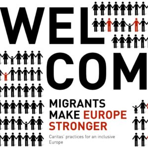 Welcome: migrants make Europe stronger